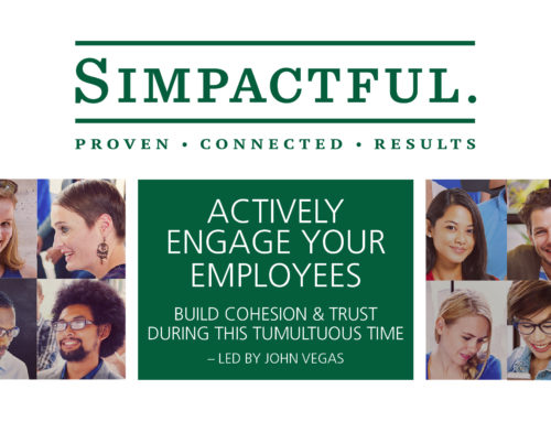 Actively Engage Your Employees, Build Cohesion & Trust by John Vegas